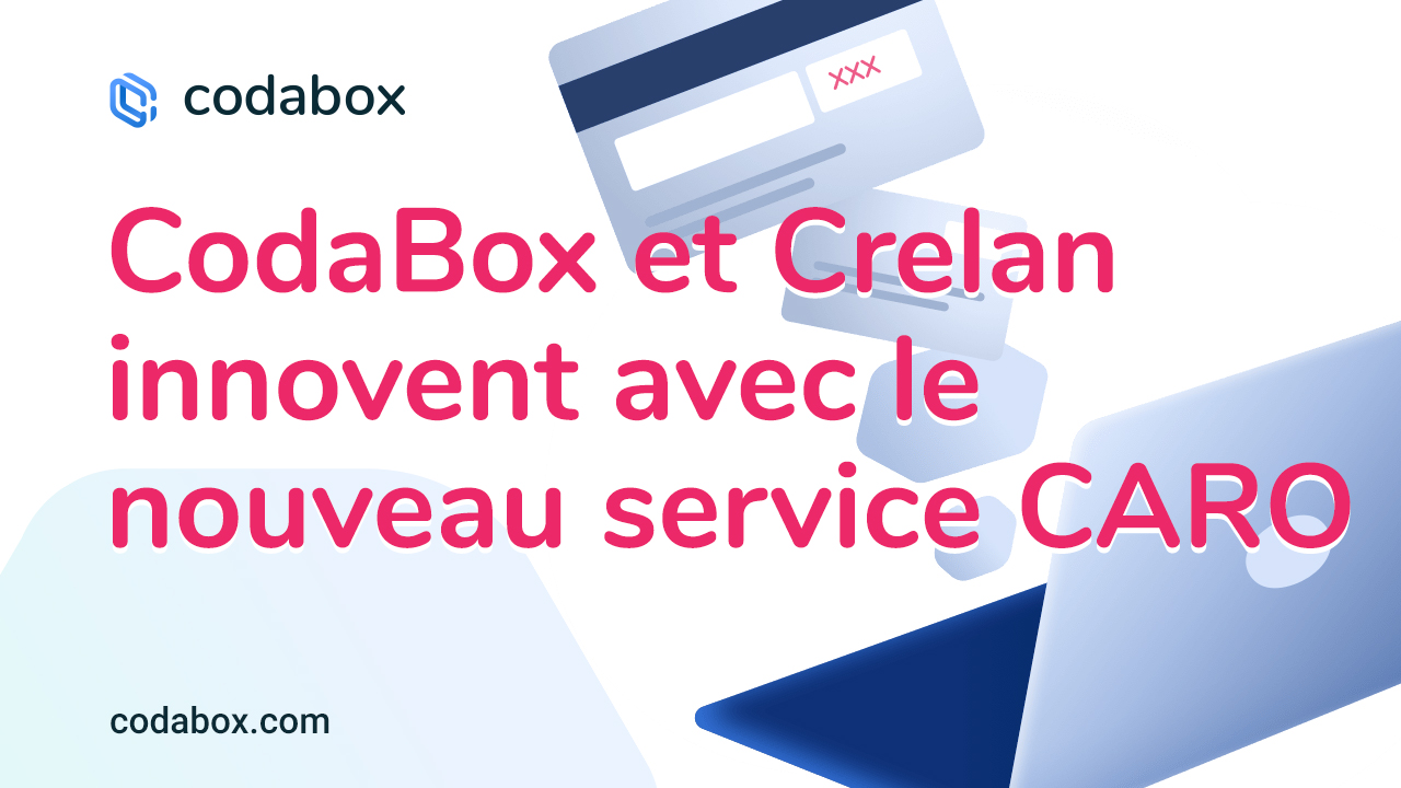 CodaBox et Crelan innovent avec le nouveau service CARO