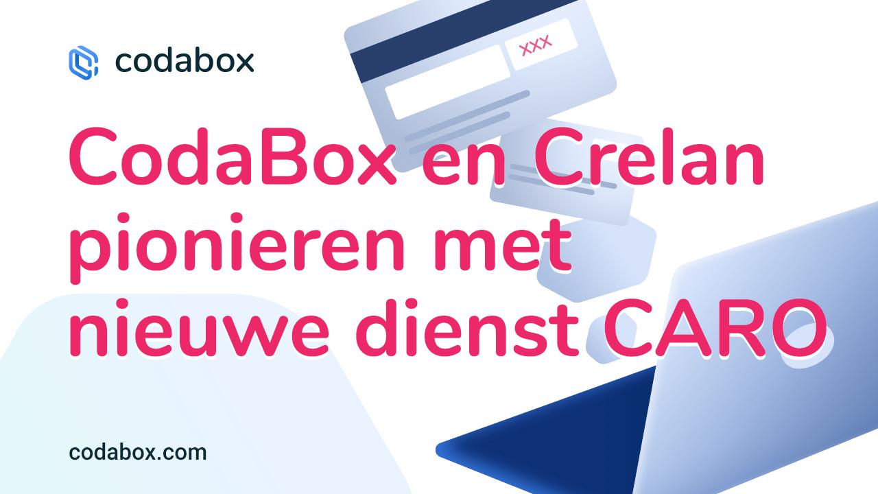 CodaBox en Crelan pionieren met nieuwe dienst CARO