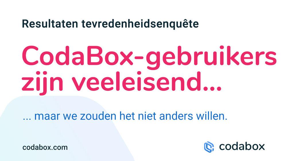 CodaBox-gebruikers zijn veeleisend, maar … we zouden het niet anders willen