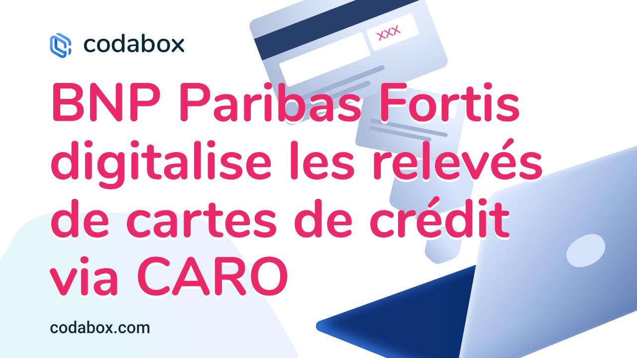 BNP Paribas Fortis digitalise les relevés de cartes de crédit via CARO