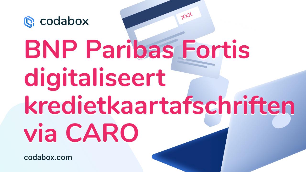 BNP Paribas Fortis digitaliseert kredietkaartafschriften via CARO